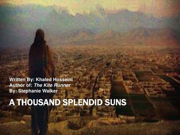 a thousand splendid suns essay questions Essays, analysis, and criticism on khaled hosseini's a thousand splendid suns - essays.