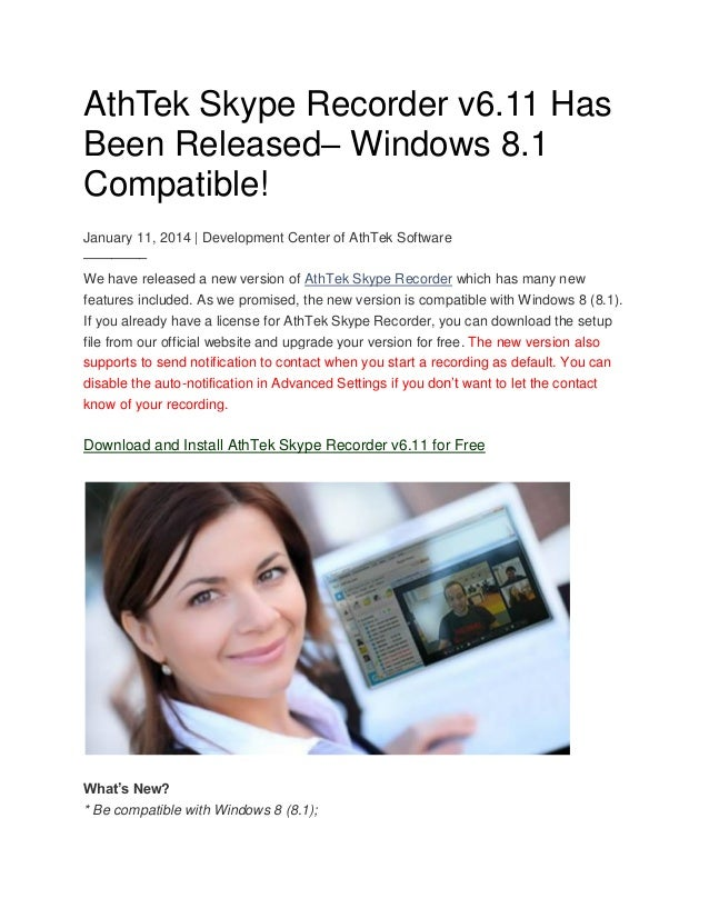 AthTek Skype Recorder v6.11 Has Been Released– Windows 8.1 Compatible! January 11, 2014 | Development Center of AthTek Sof...