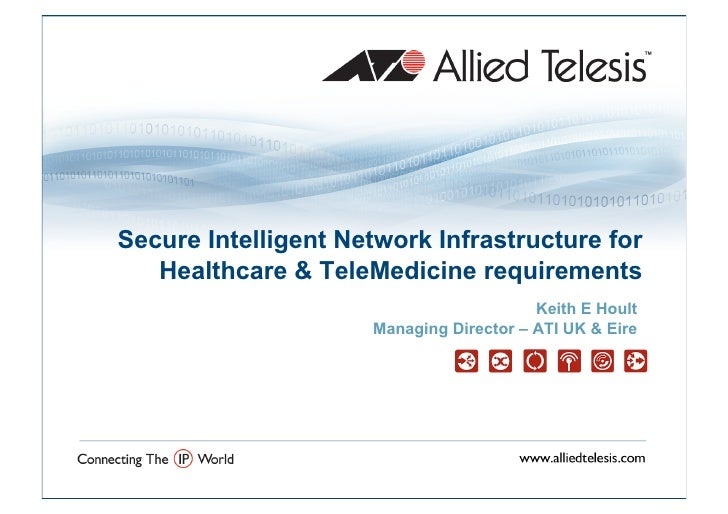 Secure Intelligent Network Infrastructure for    Healthcare & TeleMedicine requirements                                   ...