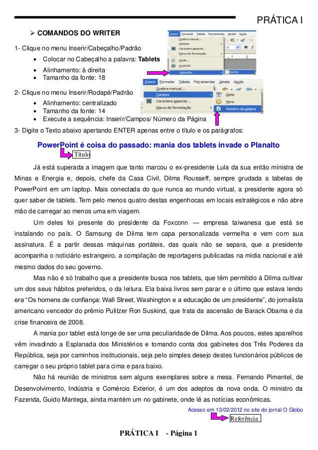 PRÁTICA I      COMANDOS DO WRITER1- Clique no menu Inserir/Cabeçalho/Padrão          Colocar no Cabeçalho a palavra: Tab...