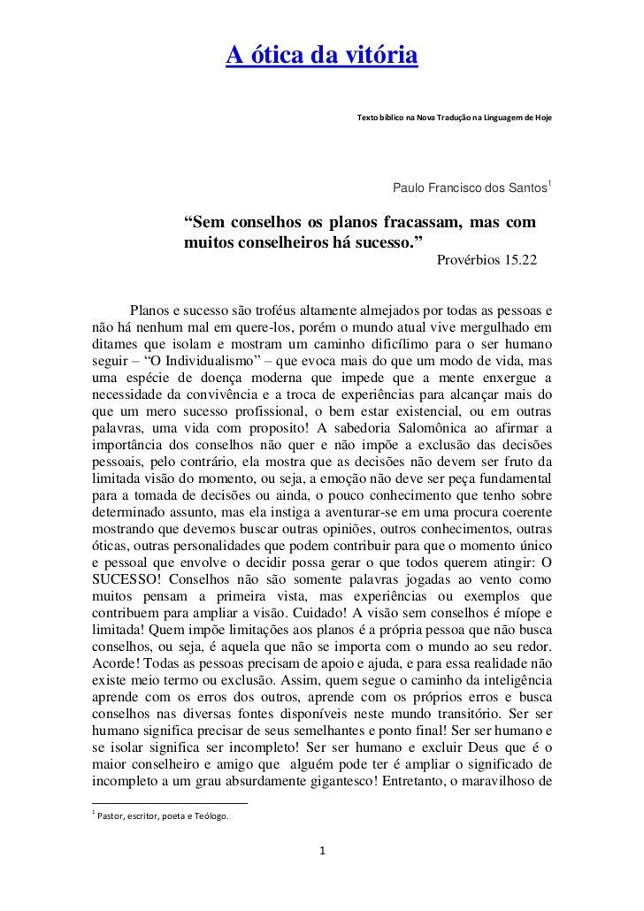 A ótica da vitória                                                 Texto bíblico na Nova Tradução na Linguagem de Hoje    ...
