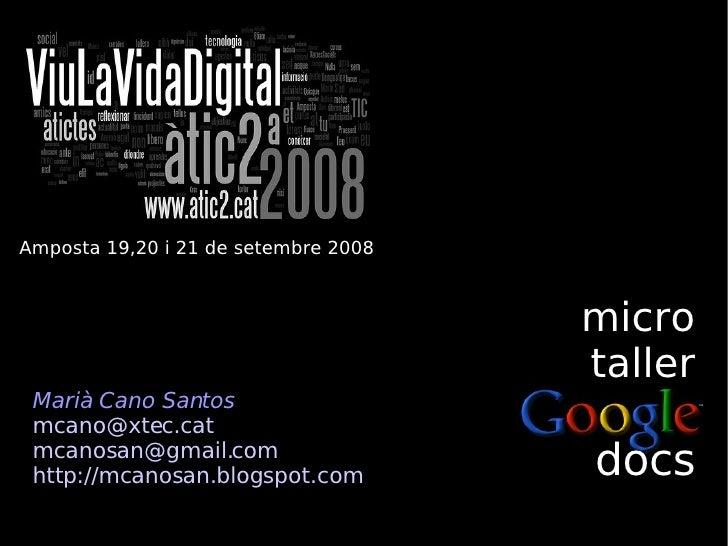micro taller docs Amposta 19,20 i 21 de setembre 2008 Marià Cano Santos [email_address] [email_address] http://mcanosan.bl...