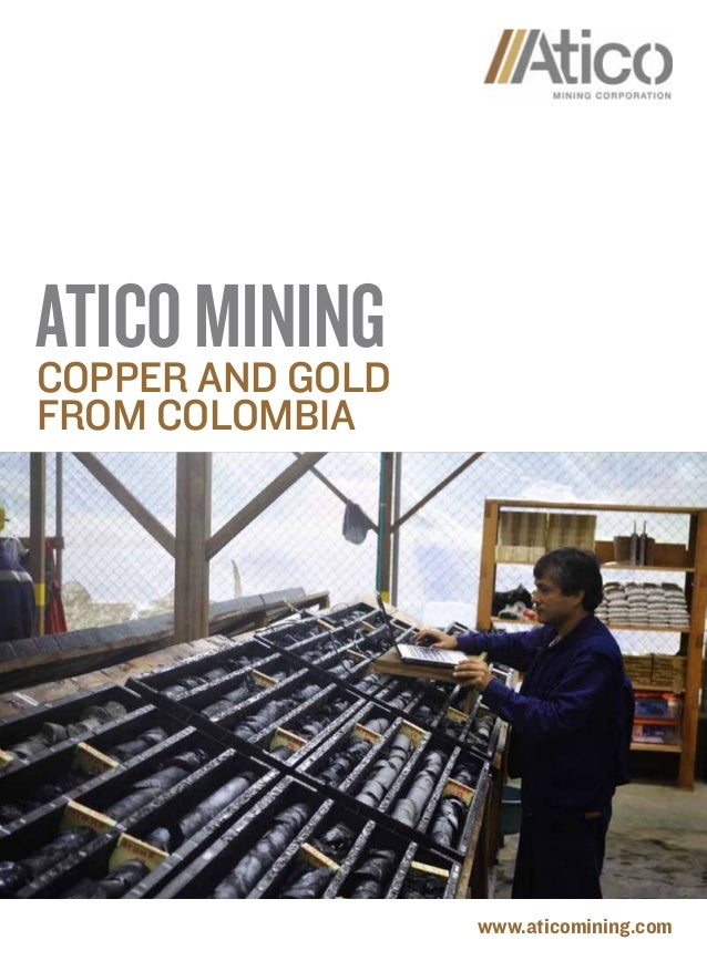 www.aticomining.comAticoMiningCopper and goldfrom Colombia