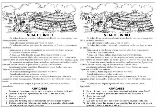VIDA DE ÍNDIOATIVIDADES:1. De acordo com o texto, quem foram os primeiros habitantes do Brasil?2. Que tribo indígena é apr...
