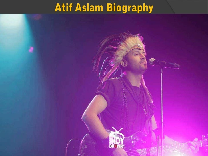 Early life and Education On 12th March, 1983 Atif Aslam was born  in Wazirabad, Pakistan He studied at PAF College, Laho...
