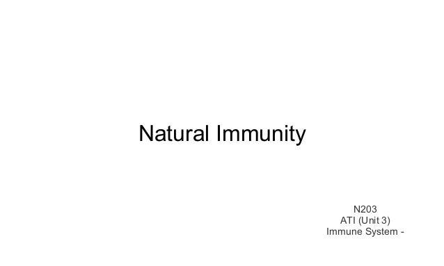 Natural Immunity  N203  ATI (Unit 3)  Immune System -