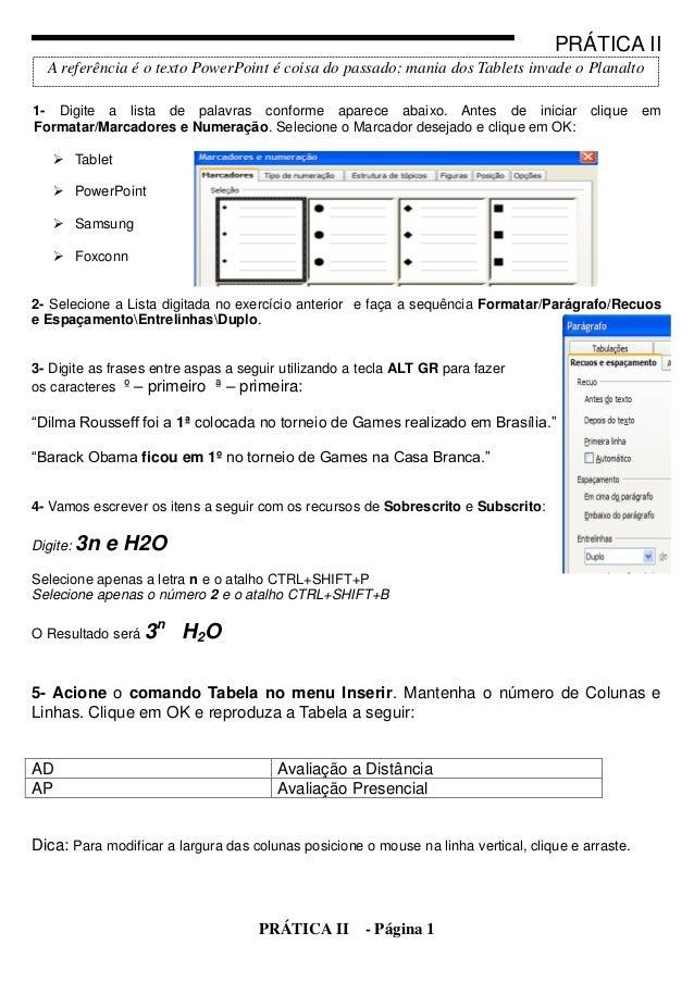 PRÁTICA II  A referência é o texto PowerPoint é coisa do passado: mania dos Tablets invade o Planalto1- Digite a lista de ...