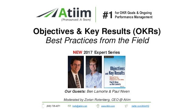 Our Guests: Ben Lamorte & Paul Niven Objectives & Key Results (OKRs) Best Practices from the Field (Pronounced: A-Team) NE...