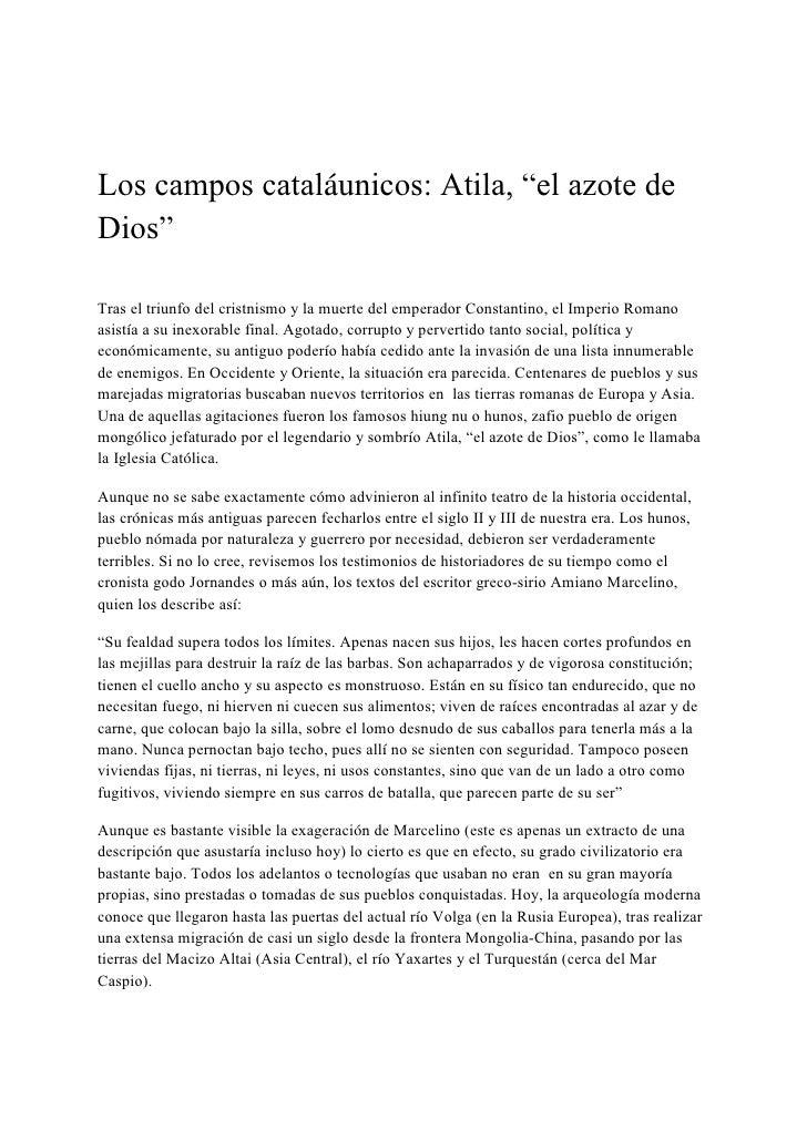 """<br />Los campos cataláunicos: Atila, """"el azote de Dios""""<br />Tras el triunfo del cristnismo y la muerte del emperador Co..."""