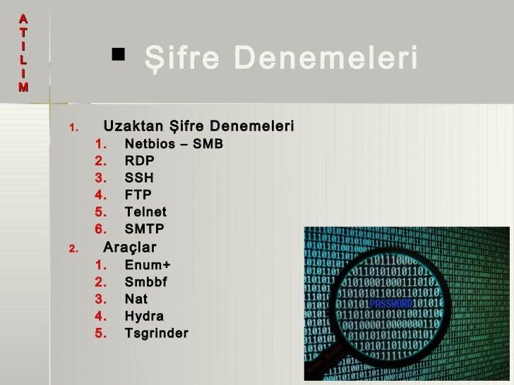 AT                  Şifre DenemeleriIL             IM    1.    Uzaktan Şifre Denemeleri         1.   Netbios – SMB       ...