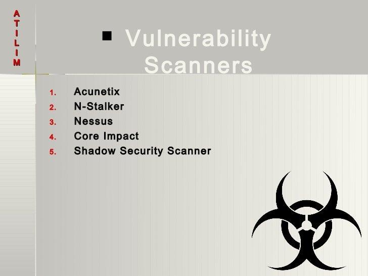 ATILI                VulnerabilityM                  Scanners    1.   Acunetix    2.   N-Stalker    3.   Nessus    4.   C...