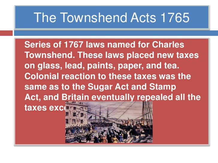 townshend acts essay Essays were the colonists justified were the colonists justified the townshend acts of 1767 was passed by the parliament to impose duties on the colonies.