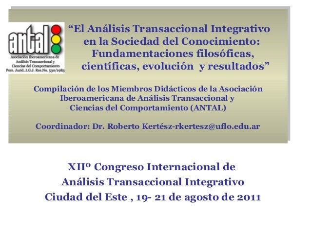 """""""El Análisis Transaccional Integrativoen la Sociedad del Conocimiento:Fundamentaciones filosóficas,científicas, evolución ..."""