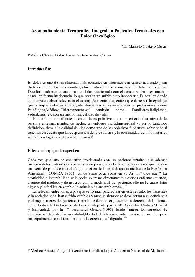 Acompañamiento Terapeutico Integral en Pacientes Terminales con Dolor Oncológico *Dr Marcelo Gustavo Mugni Palabras Claves...