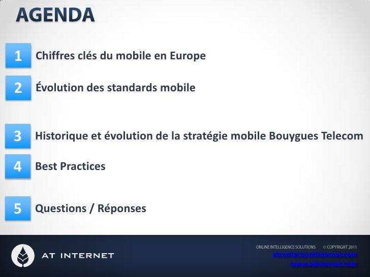 Agenda<br />1<br />Chiffres clés du mobile en Europe<br />2<br />Évolution des standards mobile<br />3<br />Historique et ...