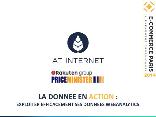 2014  LA DONNEE EN ACTION:  EXPLOITER EFFICACEMENT SES DONNEES WEBANALYTICS
