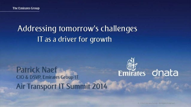 Patrick Naef © 2014 Emirates Group. All Rights Reserved.© 2014 Emirates Group. All Rights Reserved. Patrick Naef CIO & DSV...