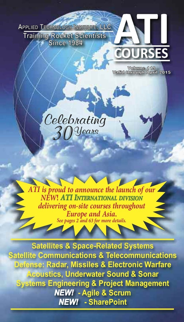 APPliED TEChnology inSTiTUTE, llC  Training Rocket Scientists  Since 1984  Volume 119  Valid through April 2015  Celebrati...