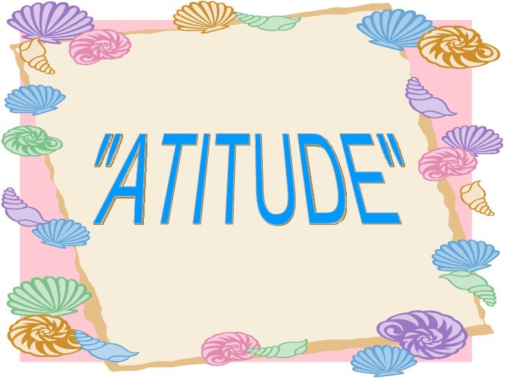 """ATITUDE"""