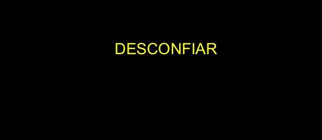 DESCONFIAR