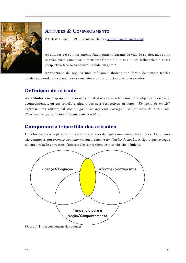 ATITUDES & COMPORTAMENTO               © Celeste Duque, 1999 – Psicóloga Clínica (celeste.duque@gmail.com)                ...