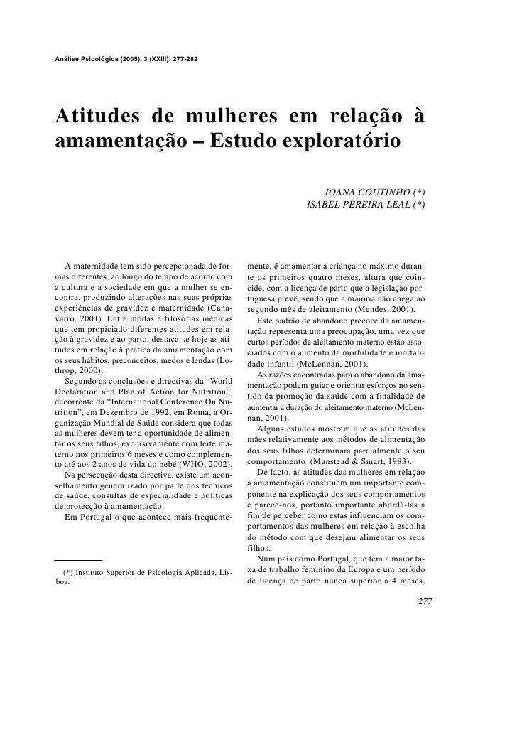 Análise Psicológica (2005), 3 (XXIII): 277-282     Atitudes de mulheres em relação à amamentação – Estudo exploratório    ...