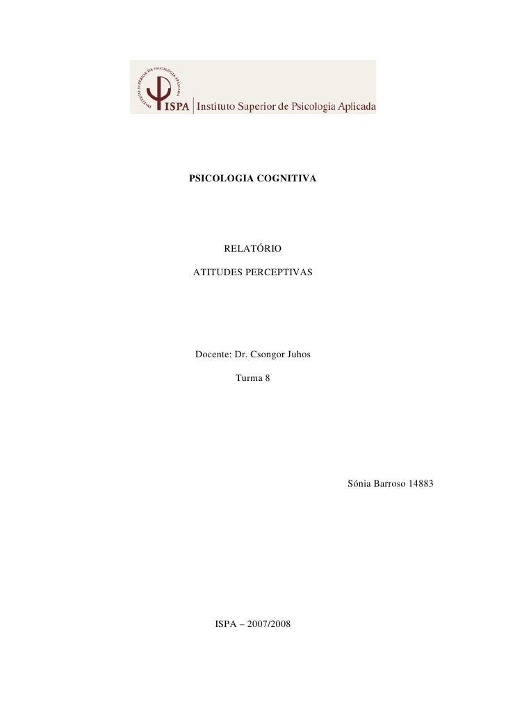 PSICOLOGIA COGNITIVA      RELATÓRIOATITUDES PERCEPTIVASDocente: Dr. Csongor Juhos         Turma 8                         ...