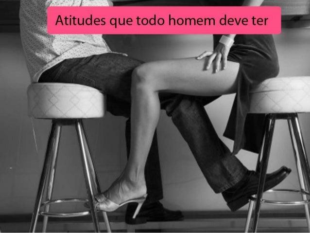 Atitudes que todo homem deve terNíveis de Competência• Relação Níveis de Competência e poder desedução:• Incompetência Inc...