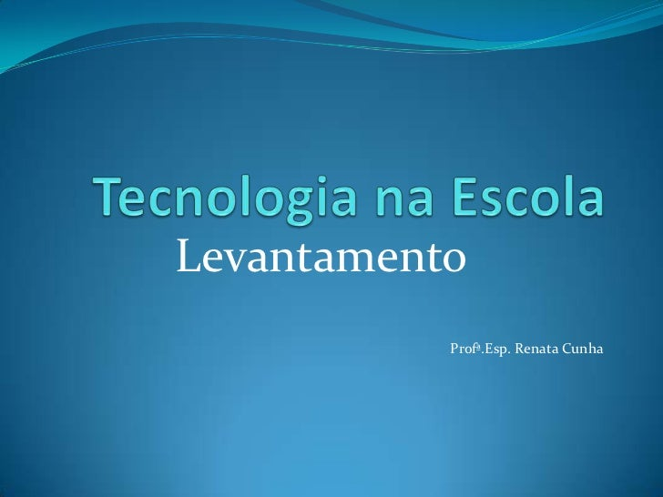 Levantamento           Profª.Esp. Renata Cunha