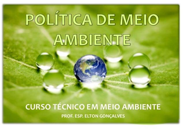 CURSO TÉCNICO EM MEIO AMBIENTE PROF. ESP. ELTON GONÇALVES