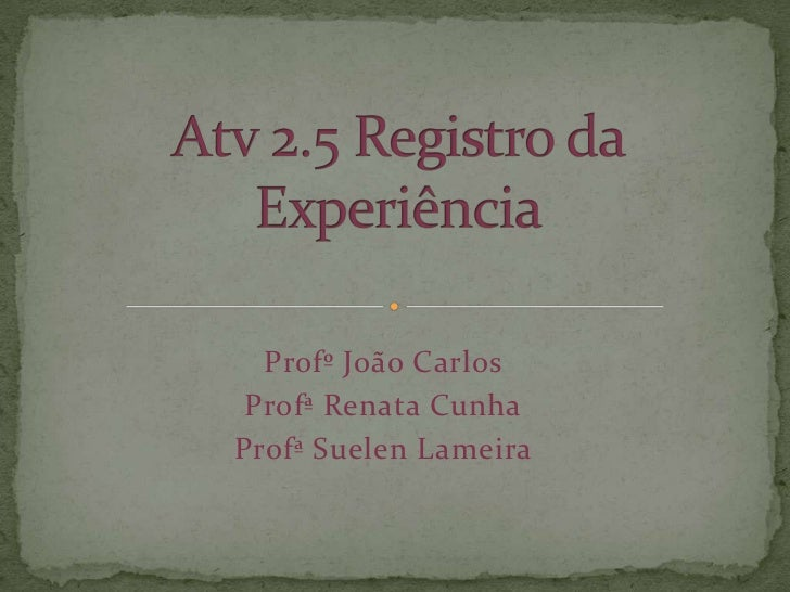 Profº João Carlos Profª Renata CunhaProfª Suelen Lameira