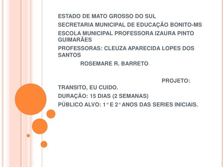 ESTADO DE MATO GROSSO DO SULSECRETARIA MUNICIPAL DE EDUCAÇÃO BONITO-MSESCOLA MUNICIPAL PROFESSORA IZAURA PINTOGUIMARÃESPRO...
