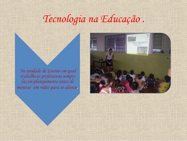 Tecnologia na Educação .