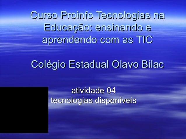 Curso Proinfo Tecnologias naCurso Proinfo Tecnologias na Educação: ensinando eEducação: ensinando e aprendendo com as TICa...