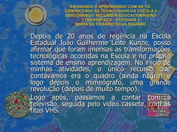 ENSINANDO E APRENDENDO COM AS TIC  CONHECENDO AS TECNOLOGIAS DA ESCOLA E DESCOBRINDO RECURSOS EDUCACIONAIS NO CYBERESPAÇO ...
