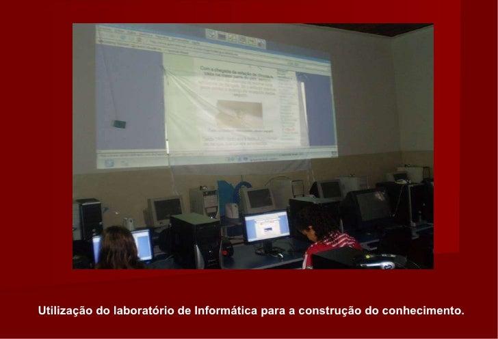 Utilização do laboratório de Informática para a construção do conhecimento.