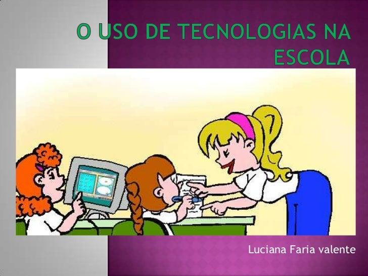 Luciana Faria valente