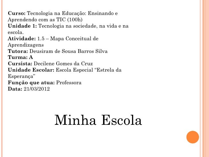 Curso: Tecnologia na Educação: Ensinando eAprendendo com as TIC (100h)Unidade 1: Tecnologia na sociedade, na vida e naesco...