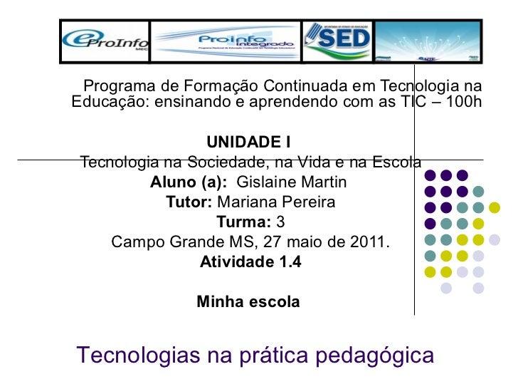 Programa de Formação Continuada em Tecnologia na Educação: ensinando e aprendendo com as TIC – 100h UNIDADE I  Tecnologia ...