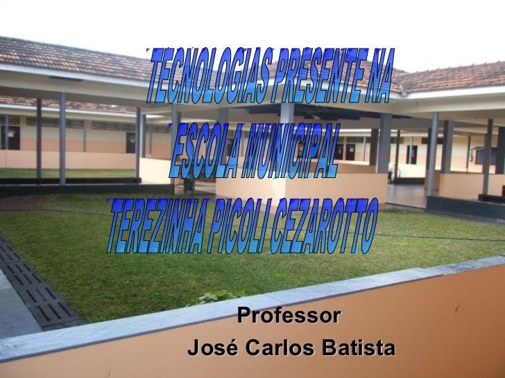 ProfessorJosé Carlos Batista