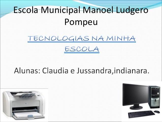 Escola Municipal Manoel Ludgero            Pompeu