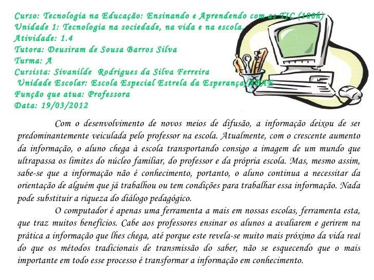 Curso: Tecnologia na Educação: Ensinando e Aprendendo com as TIC (100h)Unidade 1: Tecnologia na sociedade, na vida e na es...