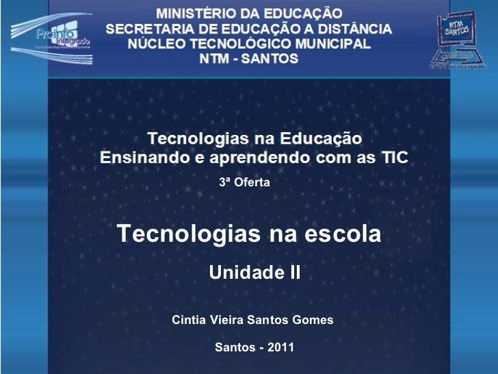 MINISTÉRIO DA EDUCAÇÃO SECRETARIA DE EDUCAÇÃO A DISTÂNCIA NÚCLEO TECNOLÓGICO MUNICIPAL  NTM - SANTOS Tecnologias na Educaç...