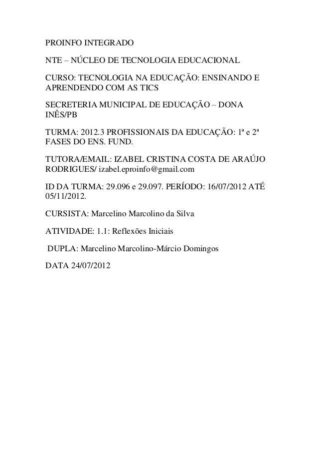 PROINFO INTEGRADONTE – NÚCLEO DE TECNOLOGIA EDUCACIONALCURSO: TECNOLOGIA NA EDUCAÇÃO: ENSINANDO EAPRENDENDO COM AS TICSSEC...