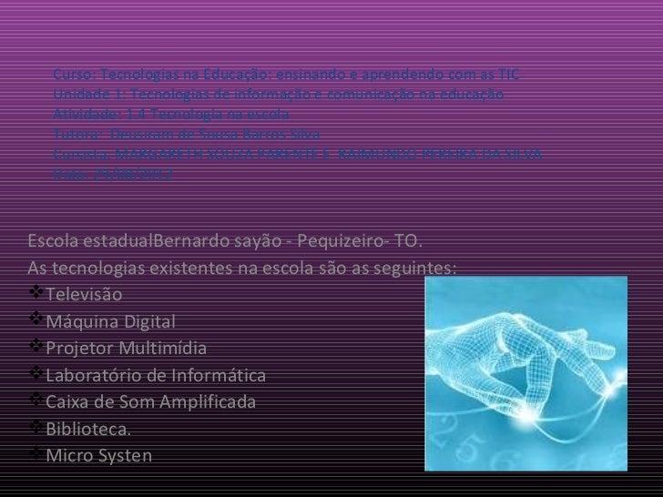 Curso: Tecnologias na Educação: ensinando e aprendendo com as TIC   Unidade 1: Tecnologias de informação e comunicação na ...