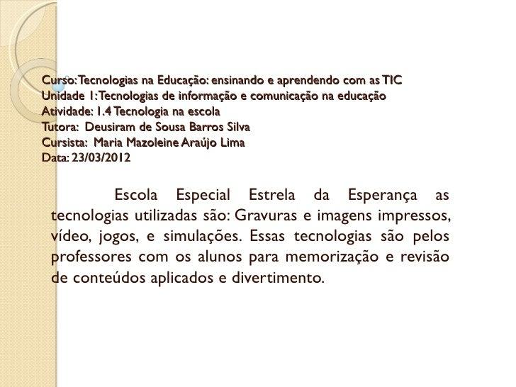 Curso: Tecnologias na Educação: ensinando e aprendendo com as TICUnidade 1: Tecnologias de informação e comunicação na edu...