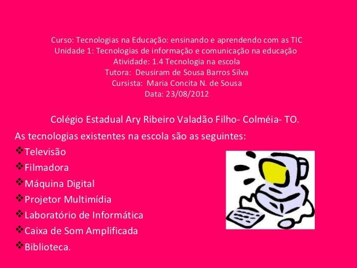 Curso: Tecnologias na Educação: ensinando e aprendendo com as TIC         Unidade 1: Tecnologias de informação e comunicaç...