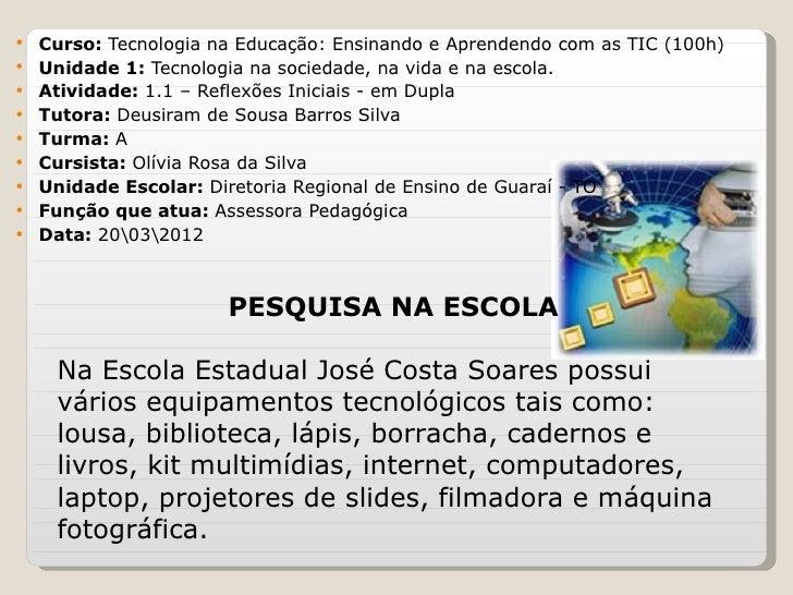    Curso: Tecnologia na Educação: Ensinando e Aprendendo com as TIC (100h)   Unidade 1: Tecnologia na sociedade, na vida...