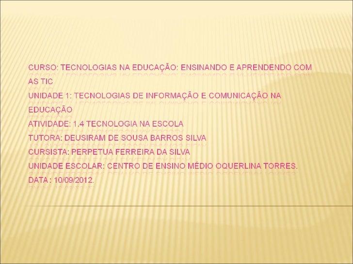 No centro de ensino médio Oquerlina Torres, as tecnologias sãoutilizadas     com    freqüência     pelos       profissiona...