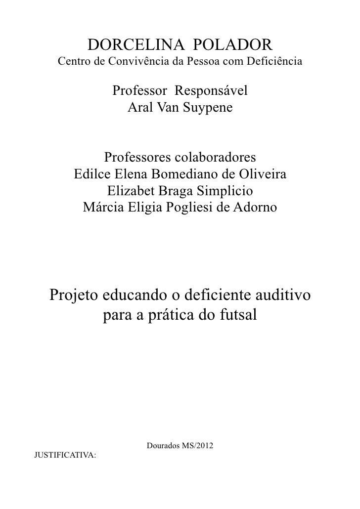 DORCELINA POLADOR     Centro de Convivência da Pessoa com Deficiência                 Professor Responsável               ...